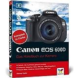 """Canon EOS 600D: Das Handbuch zur Kameravon """"Dietmar Spehr"""""""