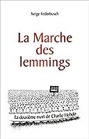 La marche des lemmings ... ou la 2e mort de Charlie