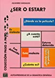 Ser o estar?/ Being or to Be? (Paso a Paso) (Spanish Edition)