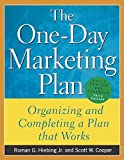 img - for The One-Day Marketing Plan : Organizing and Completing a Plan that Works by Hiebing, Roman, Cooper, Scott 3rd edition (2004) Paperback book / textbook / text book