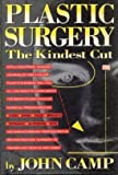 Plastic Surgery: The Kindest Cut (0805008977) by Camp, John