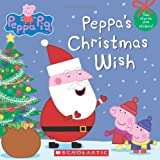 Peppa Pig: Peppa's Christmas Wish Inc. Scholastic