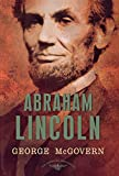 img - for Abraham Lincoln (The American Presidents Series: The 16th President, 1861-1865) book / textbook / text book