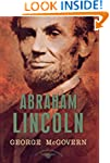 Abraham Lincoln: The American Preside...