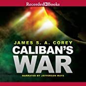 Caliban's War: The Expanse, Book 2 (Unabridged) by James S. A. Corey