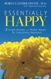 img - for Essentially Happy: 3 Simple Answers from Mother Nature for Overcoming Depression book / textbook / text book