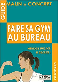 faire sa gym au bureau m thode efficace et discr te 9782840015673 books. Black Bedroom Furniture Sets. Home Design Ideas