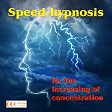 Speed-hypnosis for the increasing of concentration (       UNABRIDGED) by Michael Bauer Narrated by Gabriele Schönenberger