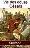 Vie des douze C�sars (Int�grale) Su�tone