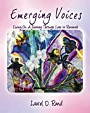 Emerging Voices...Living On: A Journey Through Loss to Renewal
