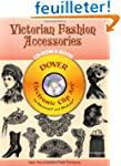 Victorian Fashion Accessories: CD-ROM...