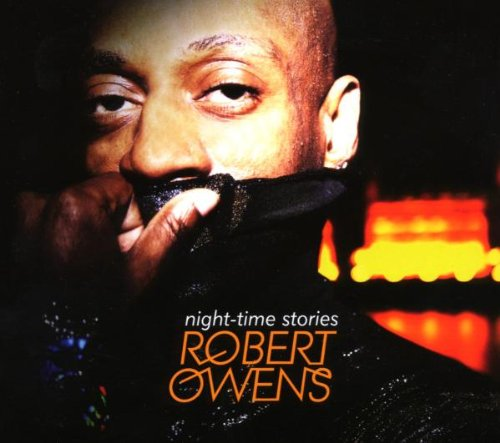 Robert Owens - Night-Time Stories (2008) [FLAC] Download
