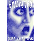Haunted: A Novelby Chuck Palahniuk