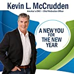 A New You for the New Year: Your Best Year Ever | Kevin L. McCrudden