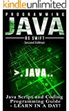 Programming: JAVA:  Java Programming, JavaScript, Coding: Programming Guide: LEARN IN A DAY! (JAVA, HTML, Python, SQL, App, iphone, Website Design, Word Press)