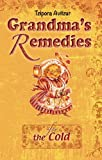 Home Remedies for the Cold (Grandmas Remedies Collection Book 4)