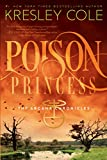 Poison Princess (Arcana Chronicles, The) (1442436654) by Cole, Kresley