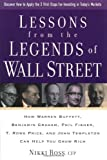 img - for Lessons from the Legends of Wall Street : How Warren Buffett, Benjamin Graham, Phil Fisher, T. Rowe Price, and John Templeton Can Help You Grow Rich book / textbook / text book
