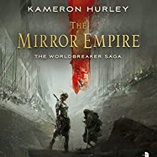 The Mirror Empire: Worldbreaker Saga (       UNABRIDGED) by Kameron Hurley Narrated by Liza Ross