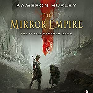 The Mirror Empire: Worldbreaker Saga | [Kameron Hurley]
