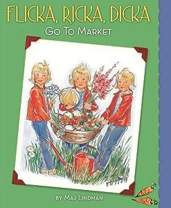 Flicka, Ricka, Dicka Go To Market (Flicka, Ricka, Dicka Books)