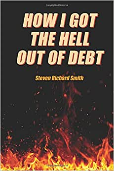 How I Got The Hell Out Of Debt