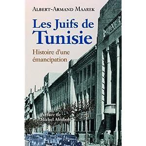 Les Juifs de Tunisie entre 1857 et 1958. Histoire d'une �mancipation