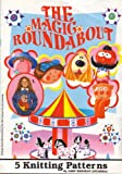 Children's and Adult's The Magic Roundabout Motif Sweaters 5 Knitting Patterns: The Magic Roundabout, Brian, Dougal, Zebedee, Ermintrude and Florence: To fit chest 22