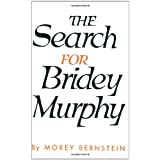 "The Search for Bridey Murphyvon ""Morey Bernstein"""