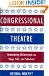 Congressional Theatre: Dramatizing Mc...