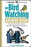 The Bird Watching Answer Book: Everyt...
