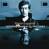 Nikolai Lugansky - Chopin 24 Preludes
