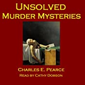 Unsolved Murder Mysteries | [Charles E. Pearce]