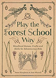 Play the Forest School Way from Watkins Publishing