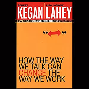 How the Way We Talk Can Change the Way We Work: Seven Languages for Transformation Audiobook