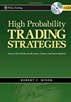 High Probability Trading Strategies: Entry to Exit Tactics for the Forex, Futures, and Stock Markets ebook download