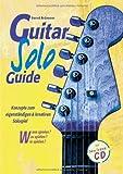 Guitar Solo Guide. Konzepte zum eigenständigen und kreativen Solospiel.