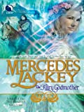 The Fairy Godmother (A Tale of the Five Hundred Kingdoms)