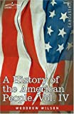 A History of the American People - in five volumes, Vol. IV: Critical Changes and Civil War by Woodrow Wilson