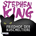 Friedhof der Kuscheltiere Audiobook by Stephen King Narrated by David Nathan