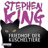 Friedhof der Kuscheltiere Hörbuch von Stephen King Gesprochen von: David Nathan