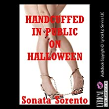 Handcuffed in Public on Halloween: A Domination Erotica Story (       UNABRIDGED) by Sonata Sorento Narrated by Jennifer Saucedo