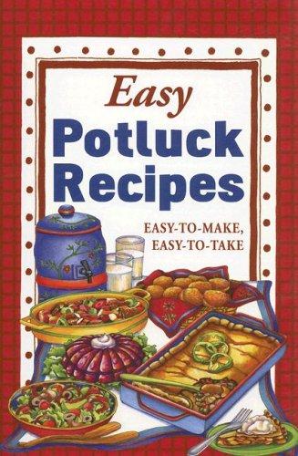 Easy Potluck Recipes: Easy-To-Make, Easy-To-Take (Easy Potluck Recipes compare prices)