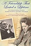img - for A Friendship That Lasted a Lifetime: The Correspondence Between Alfred Schutz and Eric Voegelin (ERIC VOEGELIN INST SERIES) book / textbook / text book
