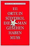 img - for 111 Orte in S dtirol, die man gesehen haben muss book / textbook / text book
