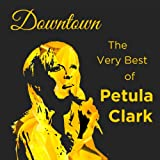 Downtown: The Very Best of Petula Clark