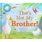 Thats Not My Brother! (Gatefold Picture Book)
