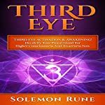Third Eye: Third Eye Activation & Awakening! Decalcify Your Pineal Gland for Higher Consciousness and Awareness Now | Solemon Rune