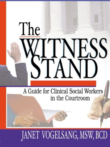 The Witness Stand: A Guide for Clinical Social Workers in...