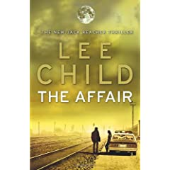 The Affair: (Jack Reacher 16) - Lee Child